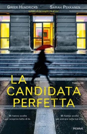 La-candidata-perfetta-cover La candidata perfetta di Greer Hendricks e Sarah Pekkanen Anteprime