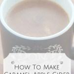 How To Make Caramel Apple Cider