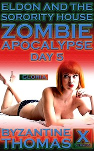 Eldon And The Sorority House Zombie Apocalypse: Day 4