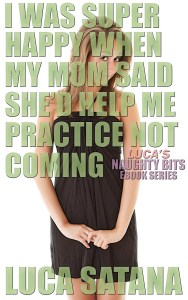 I Was Super Happy When My Mom Said She'd Help Me Practice Not Coming