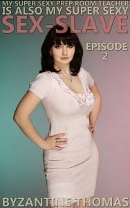 My Super Sexy Prep Room Teacher Is Also My Super Sexy Sex Slave: Episode 2