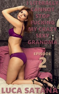 I Literally Cannot Stop Fucking My Crazy Sexy Grandma: Episode 2
