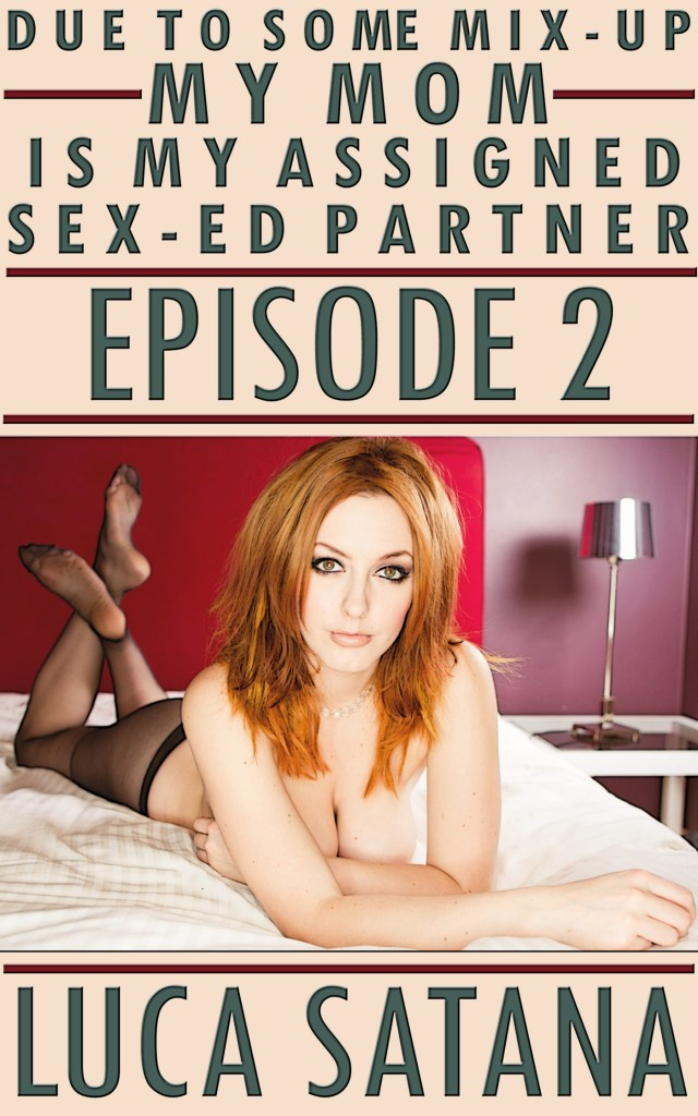 Due To Some Mix-Up My Mom Is My Assigned Sex-Ed Partner Episode 2