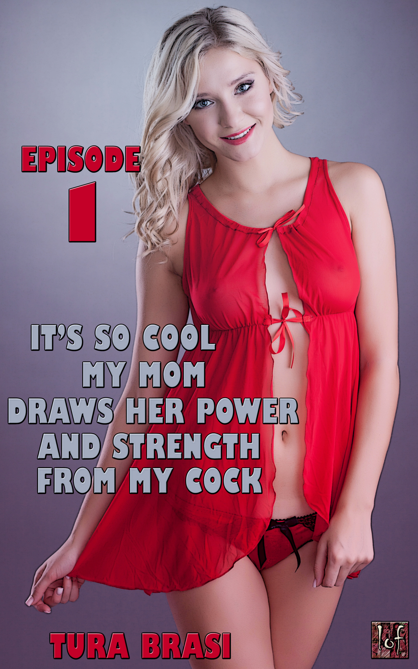 LOF New Release: It's So Cool My Mom Draws Her Power And Strength From My Cock: Episode 1