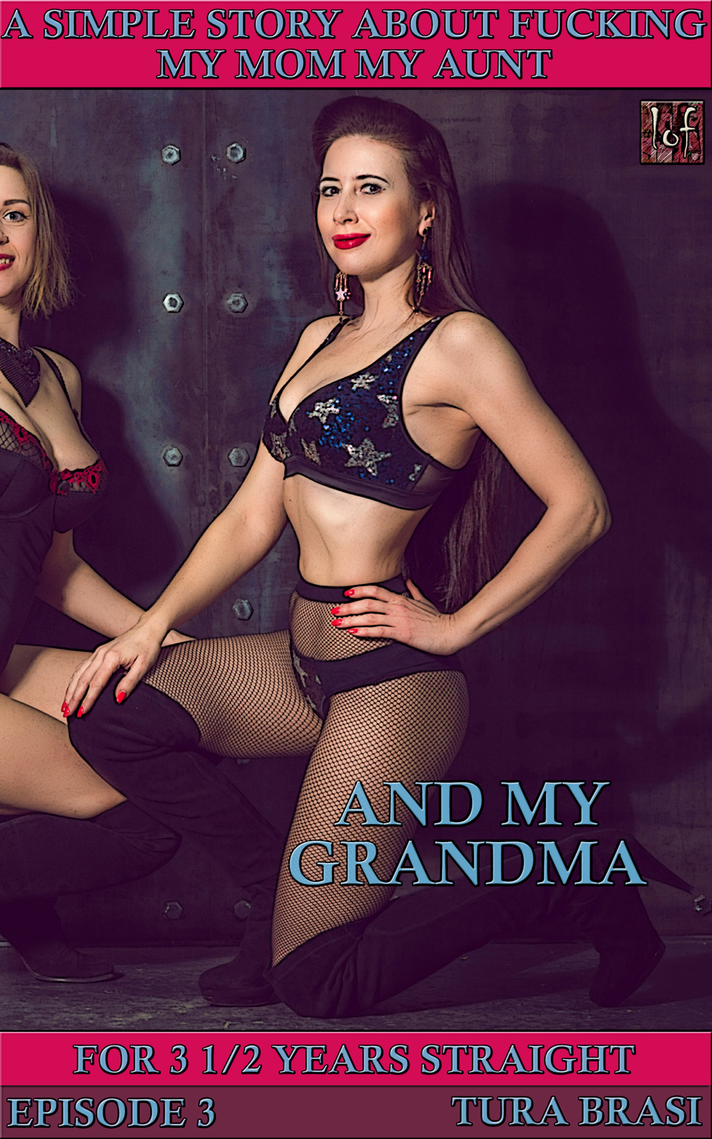 LOF New Release: A Simple Story About Fucking My Mom, My Aunt, And My Grandma For 3½ Years Straight: Episode 3