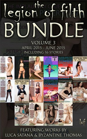The Legion Of Filth Bundle: Volume 3 (April 2015 - June 2015