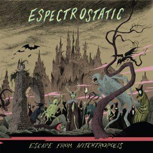 espectrostaticescapefromwitchitropoliscover