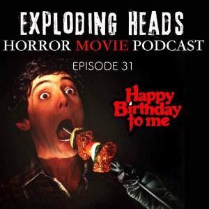 Exploding Heads Horror Movie Podcast #31: Happy Birthday To Me - Legion