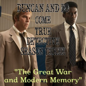 Duncan and Bo Come True Detective -
