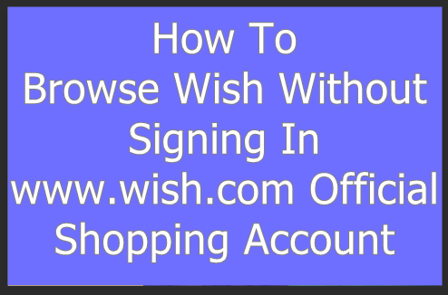 Wish Official Site Without Signing In