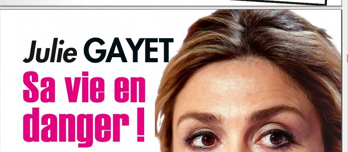 Julie Gayet sa vie en danger