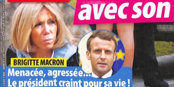Brigitte Macron,  menacée, agressée, le président craint pour sa vie