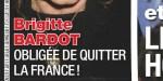 Brigitte Bardot - départ précipité de la France  - La vérité éclate au grand jour