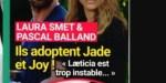 "Laura Smet, Pascal B, ""adoptent Jade et Joy"", Laeticia trop instable"