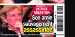 Patrick Sébastien face au drame - son amie assassinée