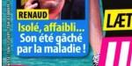 Renaud, isolé, affaibli, son été gâché par la maladie