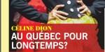 Céline Dion au Québec pour longtemps - ce bébé qu'elle cache