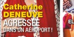 Catherine Deneuve choquée par une agression à l'aéroport