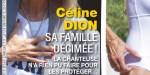 Céline Dion, sa famille décimée, elle n'a rien pu faire (photo)