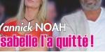 """Yannick Noah """"inconsolable"""" après le départ d'Isabelle - Photo qui en dit long"""