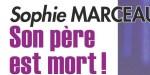 Sophie Marceau en deuil - sa confidence sur son père décédé