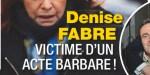 Denise Fabre, victime de barbarie, elle est sous le choc
