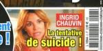 "Ingrid Chauvin, ""divorce"" - Tentative de suicide, un drame continue de la hanter"