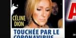 Céline Dion fragilisée au Québec, la star touchée par le coronavirus