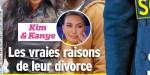 Kanye West et Kim Kardashian, les vraies raisons de leur divorce