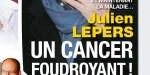 Julien Lepers, un cancer foudroyant, «le chômage et maintenant la maladie».