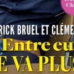 Patrick Bruel, avec Clémence, ça ne va plus, la cause des tensions