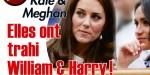 Kate Middleton et Meghan Markle, complot diabolique contre William et Harry, trahison au Palais