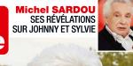 Michel Sardou, ses révélations sur Sylvie Vartan et Johnny Hallyday
