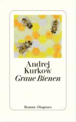 Andrej Kurkow »Graue Bienen«