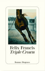 »Triple Crown« Felix Francis