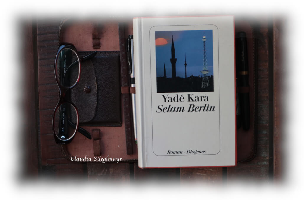 »Selam Berlin« Yadé Kara