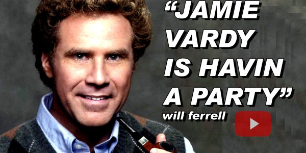 VIDEO – Will Ferrell Is Having A Jamie Vardy
