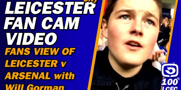Leicester v Arsenal FAN CAM