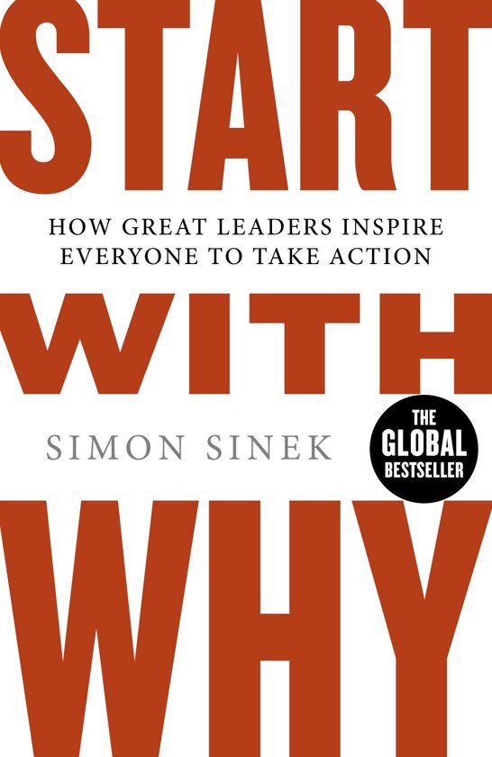 Start with a why, Simon Sinek