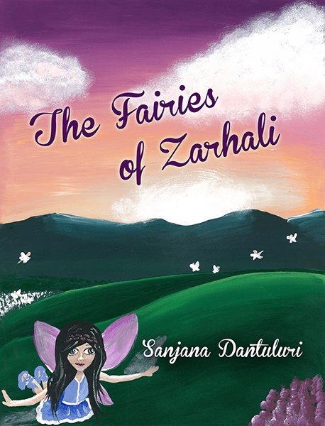 The Fairies of Zarhali by Sanjana Dantuluri