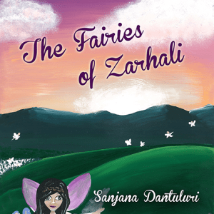 The Fairies of Zarhali by Sanjana Dantuluri