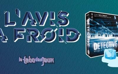 L'avis à Froid : Detective