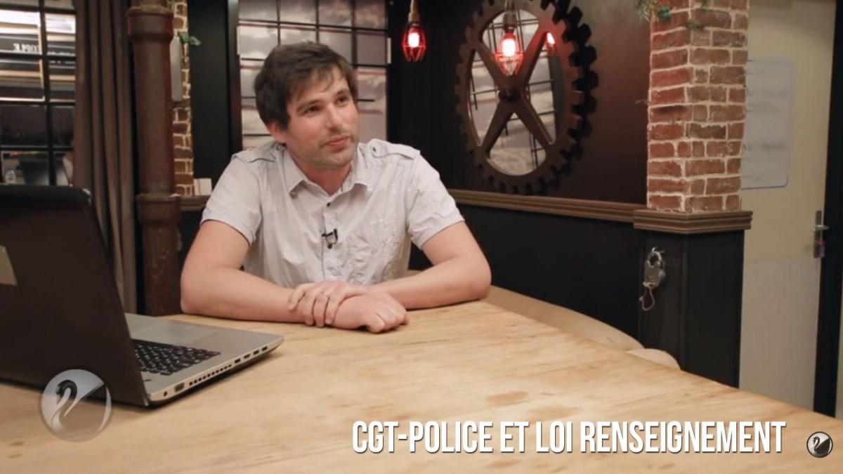 Exceptionnel : CGT-Police et Loi renseignement (vidéo)