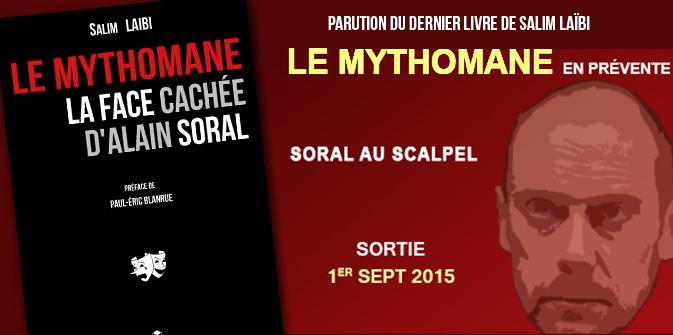 «Le Mythomane ou la face cachée d'Alain Soral» par S. LAÏBI