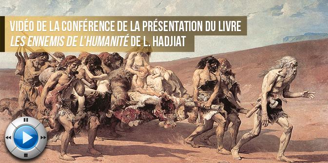 Vidéo de la conférence de présentation du livre «Les ennemis de l'humanité»