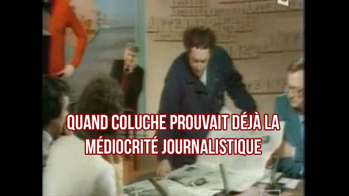 Quand Coluche prouvait déjà la médiocrité journalistique