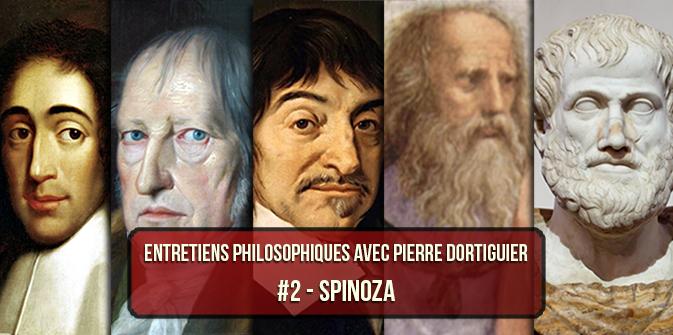 Entretiens philosophiques #2 avec P. Dortiguier : Spinoza