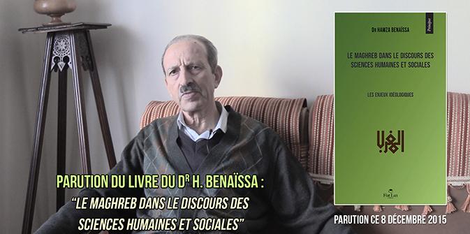 Entretien avec le Dr H. Benaïssa concernant «Le Maghreb dans le discours des sciences humaines et sociales»