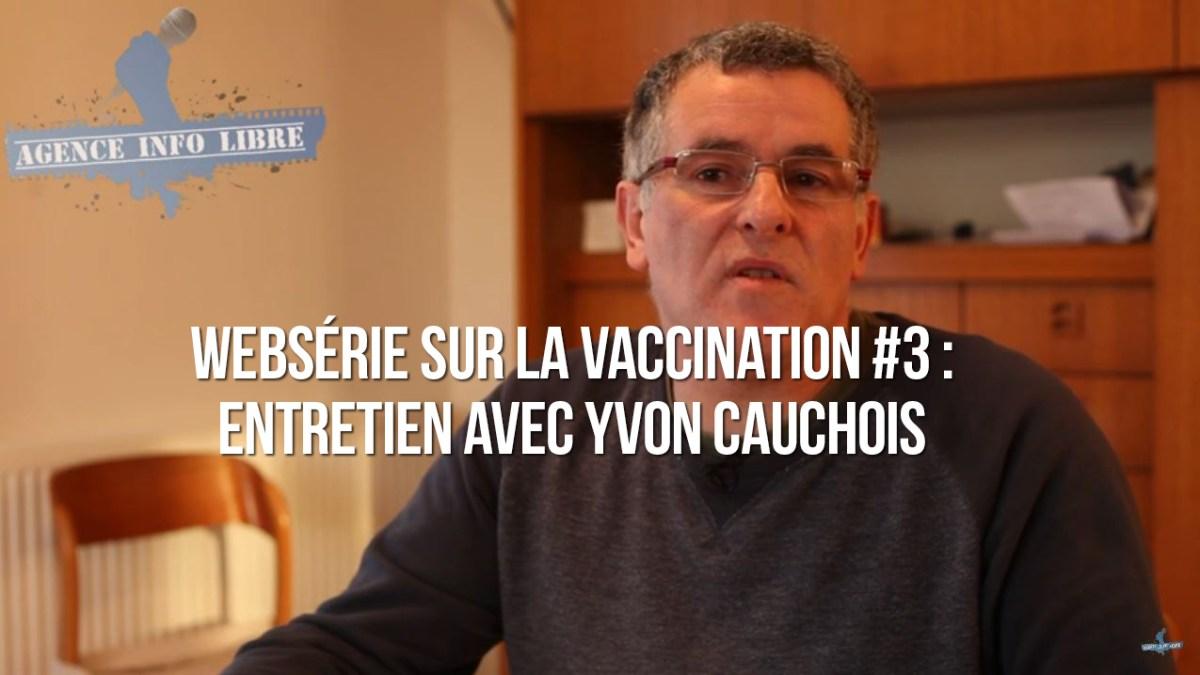 Vaccinations : entretien avec Yvon Cauchois par AIL