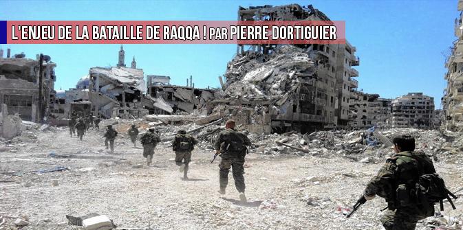 L'enjeu de la bataille de Raqqa ! par Pierre Dortiguier